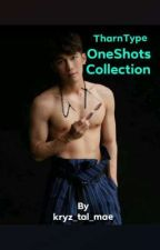 TharnType Oneshots Collection by kryz_tal_mae