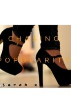 Chasing Popularity by R0yalsarah