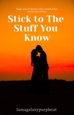 Stick to The Stuff You Know by Iamagalaxypurplecat