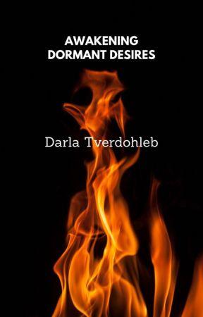 Awakening Dormant Desires - Published on Nobelista by darnellij