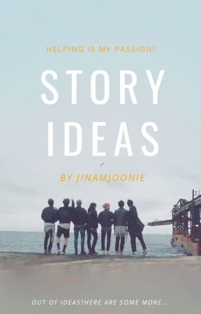 Story ideas by jinamjoonie
