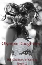 Olympic Daughters: The Children of Greece Book 1 by thebeautyofsilence