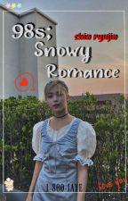 98s; Snowy Romance - S.Ryujin x f! reader by xxxjayeuwu