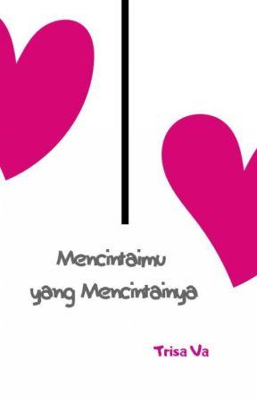 MENCINTAIMU YANG MENCINTAINYA by TrisaVa