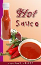 HOT SAUCE (One Shot) by yoyoduelistsb17
