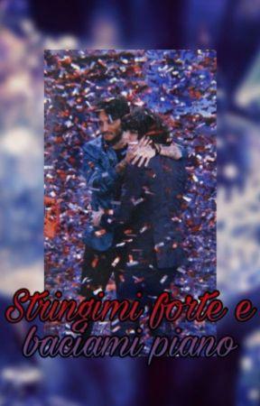 Stringimi forte e baciami piano - metamoro one shots by gloriabourne