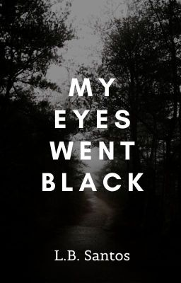 My Eyes Went Black ✓