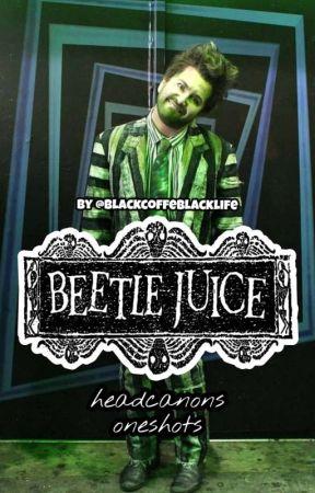 Beetlejuice - Oneshots/Headcanons by blackcoffeeblacklife