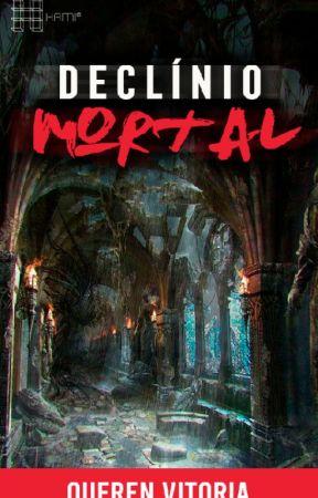 Declínio Mortal by QuerenVitoria694