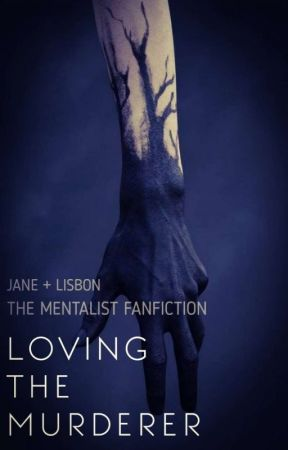 Loving The Murderer (A Mentalist Fanfiction)✔ by -midnightmagic-