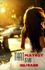 That Playboy Is My Husband by klls09