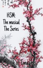 HSM: The musical The series Imagines by PureDiamond101