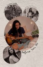 Before You Go || Lauren Cimorelli (On Hold) by MKillick