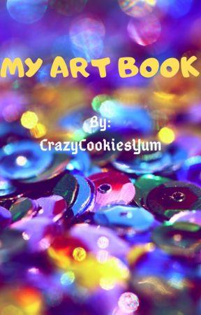 My Art Book by CrazyCookiesYum