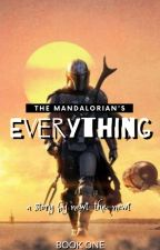 The Mandalorian's Everything (Mandalorian x Female Reader) by newt-the-newt