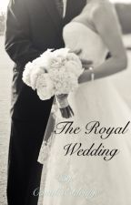 THE ROYAL WEDDING (BOOK 2) by CamillaEldridge