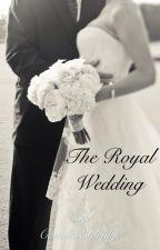 THE ROYAL WEDDING (BOOK 2) by CamillaEldridge