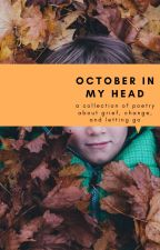 October In My Head by hipsterwriter99