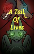 A Tail Of Lives by OddmasterAlex