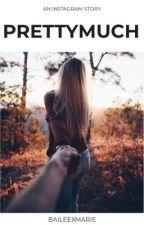 prettymuch || instagram by baileexmarie