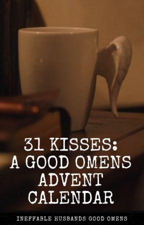 31 Days of Kisses: A Good Omen Advent Calendar by KannaOphelia