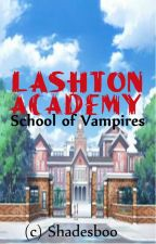 Lashton Academy: School of Vampires by Shadesboo