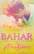 BAHAR by AlisaSamira
