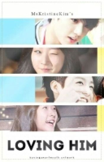 Loving Him (Jungkook / BTS Fanfiction) -REVISION-