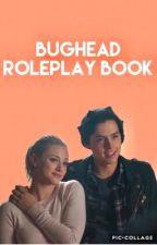 Bughead RP Story Ideas by Bughead_love_lyfe