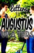 Letters To Augustus Waters by kylepennwrites