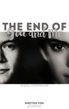 The End Of You And Me | BOOK 1 (Completed) & 2 (Currently Writing) by kendallofneverland