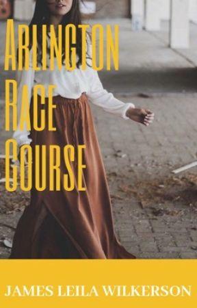 Arlington Race Course by jamesleilawilkerson