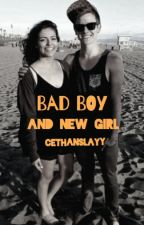 Bad Boy and New Girl (cethany fanfiction)          Bethany Mota&Connor Franta by cethanslayy