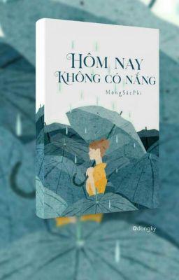 Đọc truyện [Full] Hôm Nay Không Có Nắng