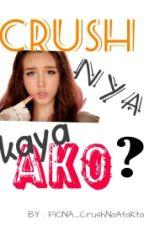 crush nya kaya ako?? by PYNGBNN