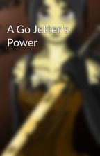 A Go Jetter's Power by GoJetterslover39