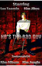 He's The Bad Guy \\ L. TM  by Taehyungie136