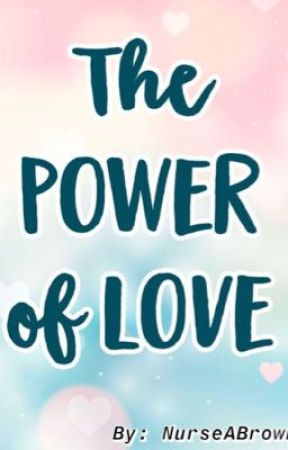 The Power Of Love {Dricki} by nurseabrown