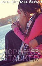 Hopeless Stalker by JMSenar