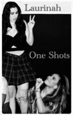 {Laurinah} One Shots. by LUKEmiaSKYWALKER