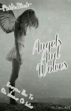 Angels And Wolves by -PinkAndBlack-