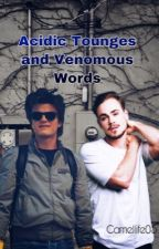 Acidic Tounges and Venomous words (Harringrove) by camellife05