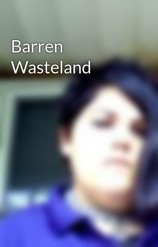 Barren Wasteland by DarkAbyss1990