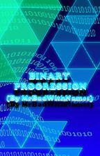 Binary Progression by mrbadwithnames