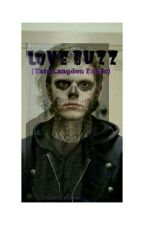 Love Buzz (A Tate Langdon Fanfic) by leave_the_body