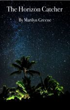 The Horizon Catcher by marilyngreene