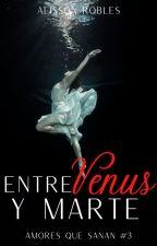 Entre Venus y Marte. by BeastDramaQueen