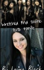 Wretched And Divine (BVB Fanfic) by Thisbvbgirl