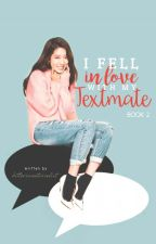 SERIES: I Fell In Love With My Textmate (Book 2) by BitterSweetNovelist