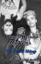 World Behind My Wall (Bill & Tom Kaulitz's Little Sister) by BloodSapphire